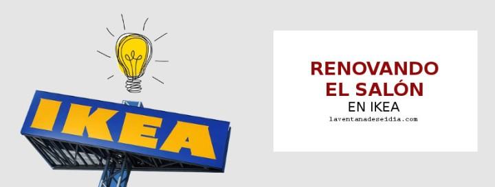 Renovando el salón enIKEA